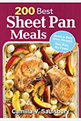 200 Best Sheet Pan Meals: Quick and Easy Oven Recipes One Pan, No Fuss! Paperback