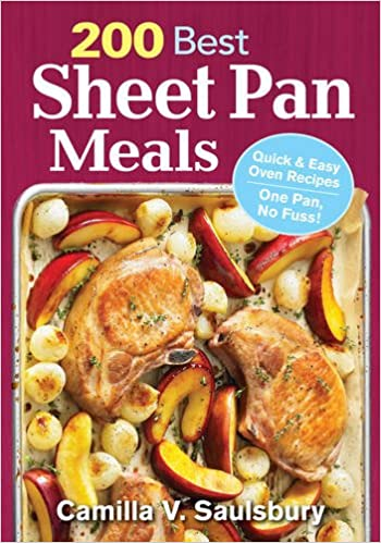200 best sheet pan meals quick and easy oven recipes one pan no 200 best sheet pan meals quick and easy oven recipes one pan no fuss camilla saulsbury 9780778805380 amazon books forumfinder Gallery