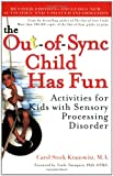 : The Out-of-Sync Child Has Fun, Revised Edition: Activities for Kids with Sensory Processing Disorder