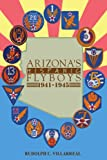 Arizona's Hispanic Flyboys 1941-1945, Rudolph C. Villarreal, 0595257178