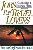Jobs for Travel Lovers, Ron Krannich and Caryl Krannich, 1570232520