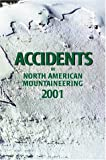 Accidents in North American Mountaineering 2001, Jed Williamson, 0930410904