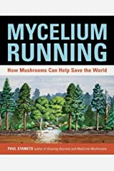 Mycelium Running: How Mushrooms Can Help Save the World Kindle Edition