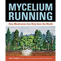 Mycelium Running: How Mushrooms Can Help Save the World (English Edition)