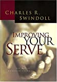 Improving Your Serve, Charles R. Swindoll, 0849914213