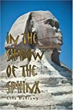 In the Shadow of the Sphinx, Lisa Bahrawy, 0595304125