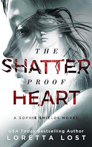 The Shatterproof Heart (Sophie Shields Book 3)