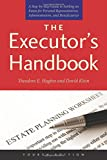 The Executor's Handbook: A Step-by-Step Guide to Settling an Estate for Personal Representatives, Administrators, and Beneficiaries, Fourth Edition