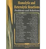 Homolytic and Heterolytic Reactions 9781590339800