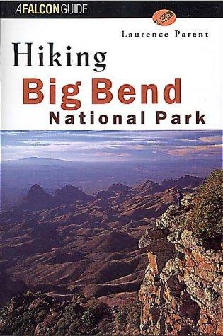 Hiking Big Bend National Park (Regional Hiking Series)