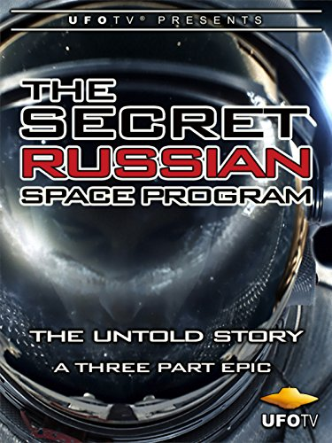 The Secret Russian Space Program - The Untold Story