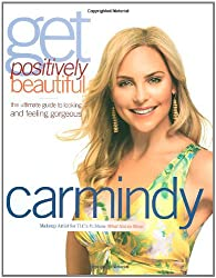 Get Positively Beautiful: The Ultimate Guide to Looking and Feeling Gorgeous