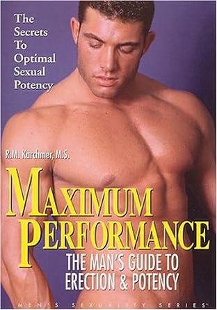 Amazon com: Maximum Performance: The Man's Guide to Erection