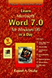 Learn Microsoft Word 7.0 for Windows 95 in a Day, Russell A. Stultz, 1556224664