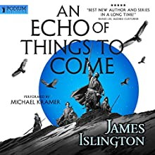An Echo of Things to Come: The Licanius Trilogy, Book 2 Audiobook by James Islington Narrated by Michael Kramer