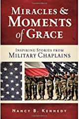 Miracles and Moments of Grace: Inspiring Stories from Military Chaplains Paperback