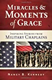 Miracles and Moments of Grace, Nancy B. Kennedy, 0891122699