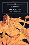 The Bacchae and Other Plays, Euripides, 0140440445