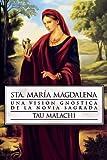 Sta. María Magdalena: Una visión gnóstica de la novia sagrada (Gnostic (Spanish)) (Spanish Edition)