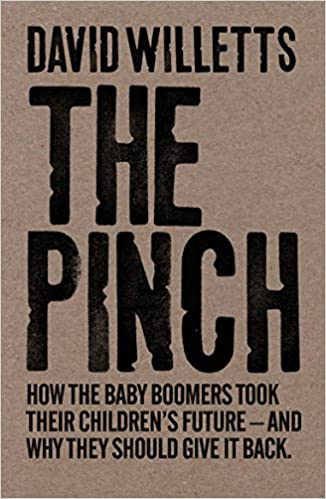 Pinch: How the Baby Boomers Took Their Children's Future - And Why They Should Give It Back