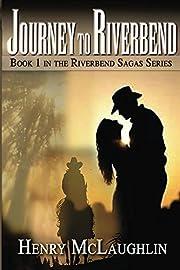 Journey to Riverbend (Riverbend Sagas)