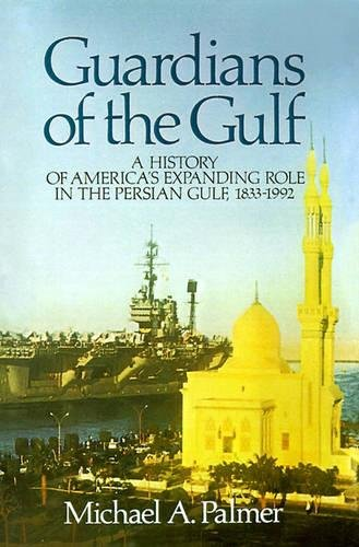 Guardians of the Gulf: A History of America's Expanding...