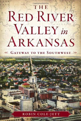 The Red River Valley in Arkansas: Gateway to the Southwest (Landmarks)