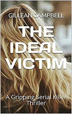 THE IDEAL VICTIM: A Gripping Serial Killer Thriller
