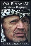 Yasir Arafat, Barry M. Rubin and Judith Colp Rubin, 0195166892