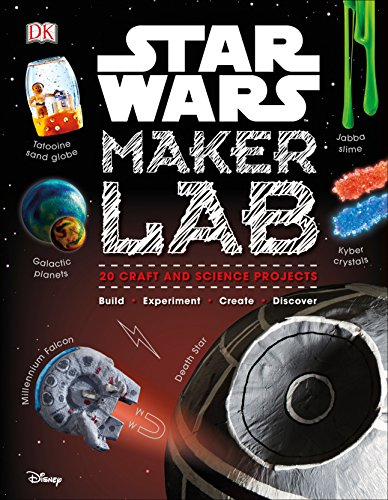 Star Wars Maker Lab: 20 Craft and Science Projects -
