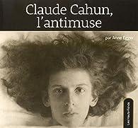 Claude Cahun, l'antimuse par Anne Egger