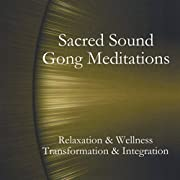 Sacred Sound Gong Meditations por Todd Glacy