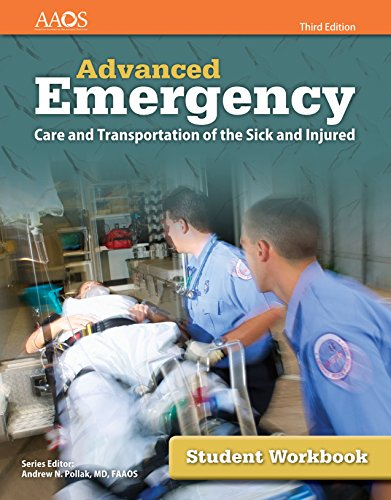 Advanced Emergency Care and Transportation of the Sick and Injured Student Workbook by Jones & Bartlett Learning