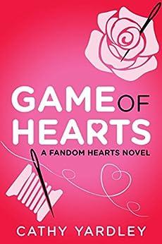 Game of Hearts: A Geek Girl Rom Com (Fandom Hearts Series) by [Yardley, Cathy]