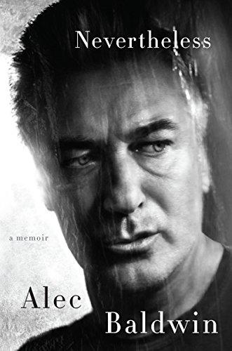 Nevertheless: A Memoir by [Baldwin, Alec]