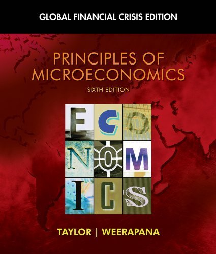 Download By John B. Taylor, Akila Weerapana: Principles of Microeconomics: Global Financial Crisis Edition (with Global Economic Crisis GEC Resource Center Printed Access Card) Sixth (6th) Edition pdf