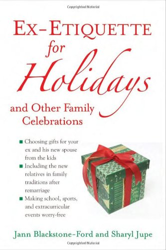 Ex-Etiquette for Holidays and Other Family Celebrations by Chicago Review Press