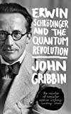 Erwin Schrodinger and the Quantum Revolution, John Gribbin, 1118299264