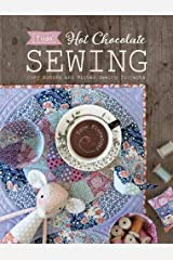 Tilda Hot Chocolate Sewing: Cozy Autumn and Winter Sewing Projects Paperback