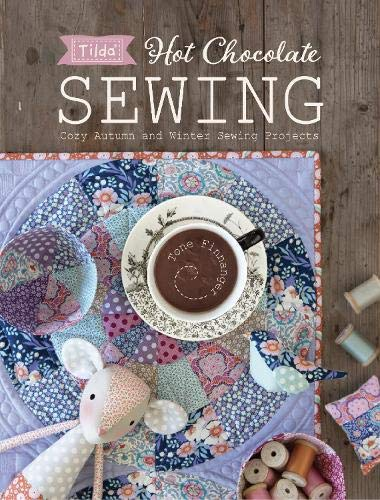 Price comparison product image Tilda Hot Chocolate Sewing: Cozy Autumn and Winter Sewing Projects