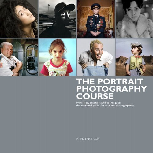 Classic Photography Portraits - The Portrait Photography Course: Principles, practice, and techniques: The essential guide for photographers