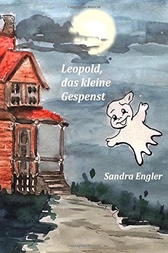 Leopold, das kleine Gespenst (German Edition)