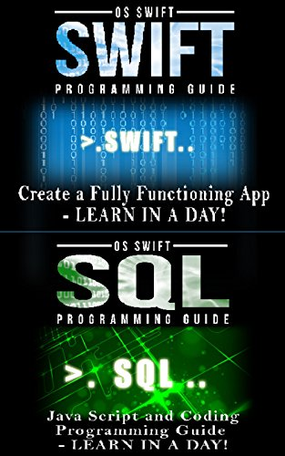 Computer Programming Guide: Swift and SQL: Create an APP
