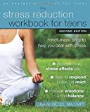 The Stress Reduction Workbook for Teens: Mindfulness Skills to Help You Deal with Stress (An Instant Help Book for Teens)