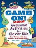Game On! MORE Awesome Activities for Clever Kids (Dover Children's Activity Books)