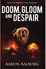 Doom, Gloom and Despair: Tales to horrify and amuse Paperback