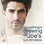 Something's Brewing at Joe's | SJD Peterson