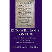 King William's Tontine: Why the Retirement Annuity of the Future Should Resemble its Past (Cambridge Studies in Comparative Politics (Hardcover))