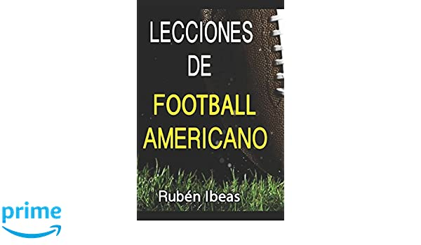 LECCIONES DE FOOTBALL AMERICANO (Spanish Edition)  RUBEN IBEAS GARCIA 9a85eae0475
