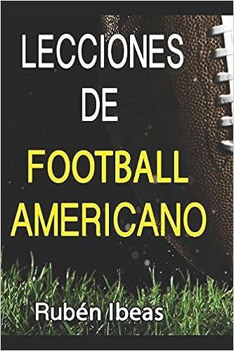 LECCIONES DE FOOTBALL AMERICANO: Amazon.es: RUBEN IBEAS GARCIA, MARCO ALVAREZ: Libros